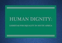 Book Review: Laurie Ackermann, Human Dignity: Lodestar for Equality in South Africa (Cape Town: Juta and Co., 2012)