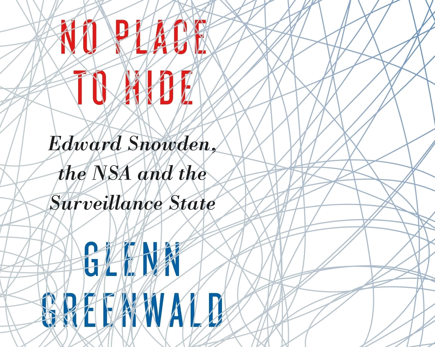 """Win a copy of Glenn Greenwald's """"No Place to Hide"""""""