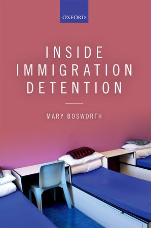 Prof Mary Bosworth's new book Inside Immigration Detention