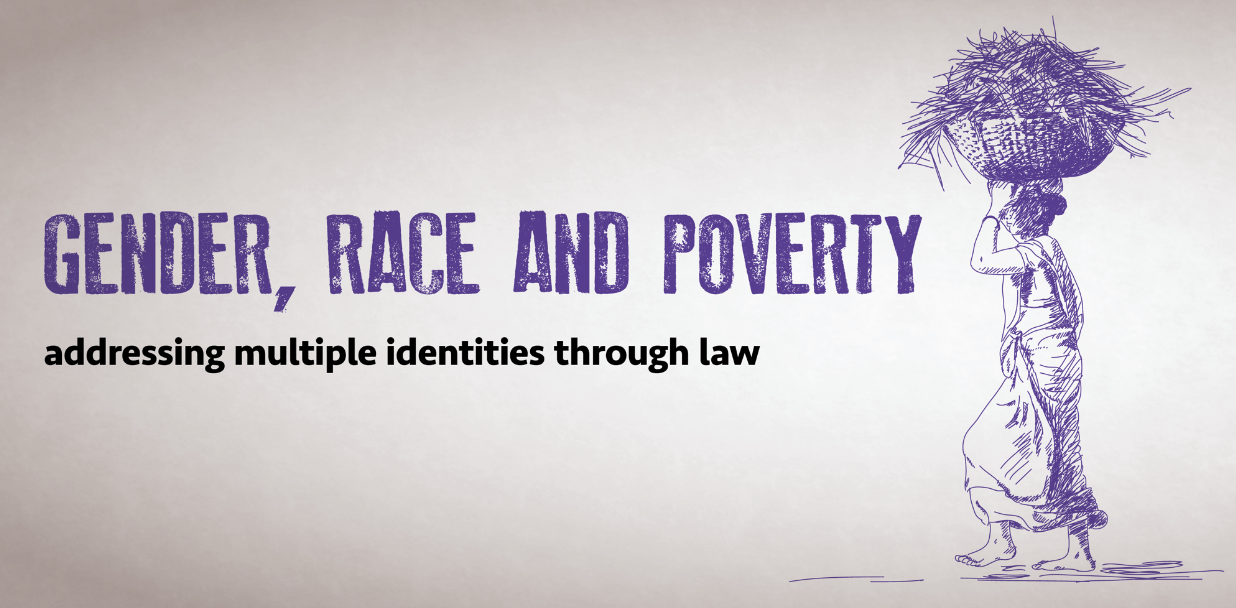 Gender, Race and Poverty: Addressing Multiple Identities Through Law