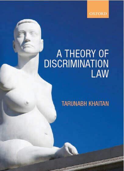 Book Launch: A Theory of Discrimination Law by Dr Tarunabh Khaitan