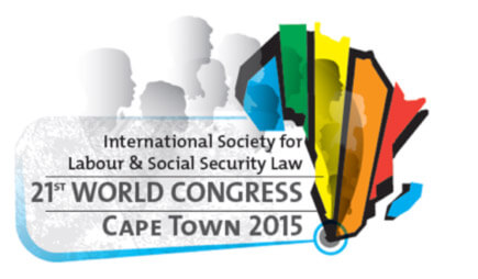 International Society for Labour and Social Security Law 21st World Congress-Cape Town 2015