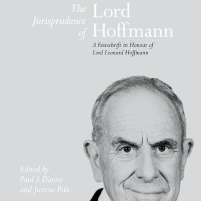 Book Release: 'The Jurisprudence of Lord Hoffmann' (Hart 2015)