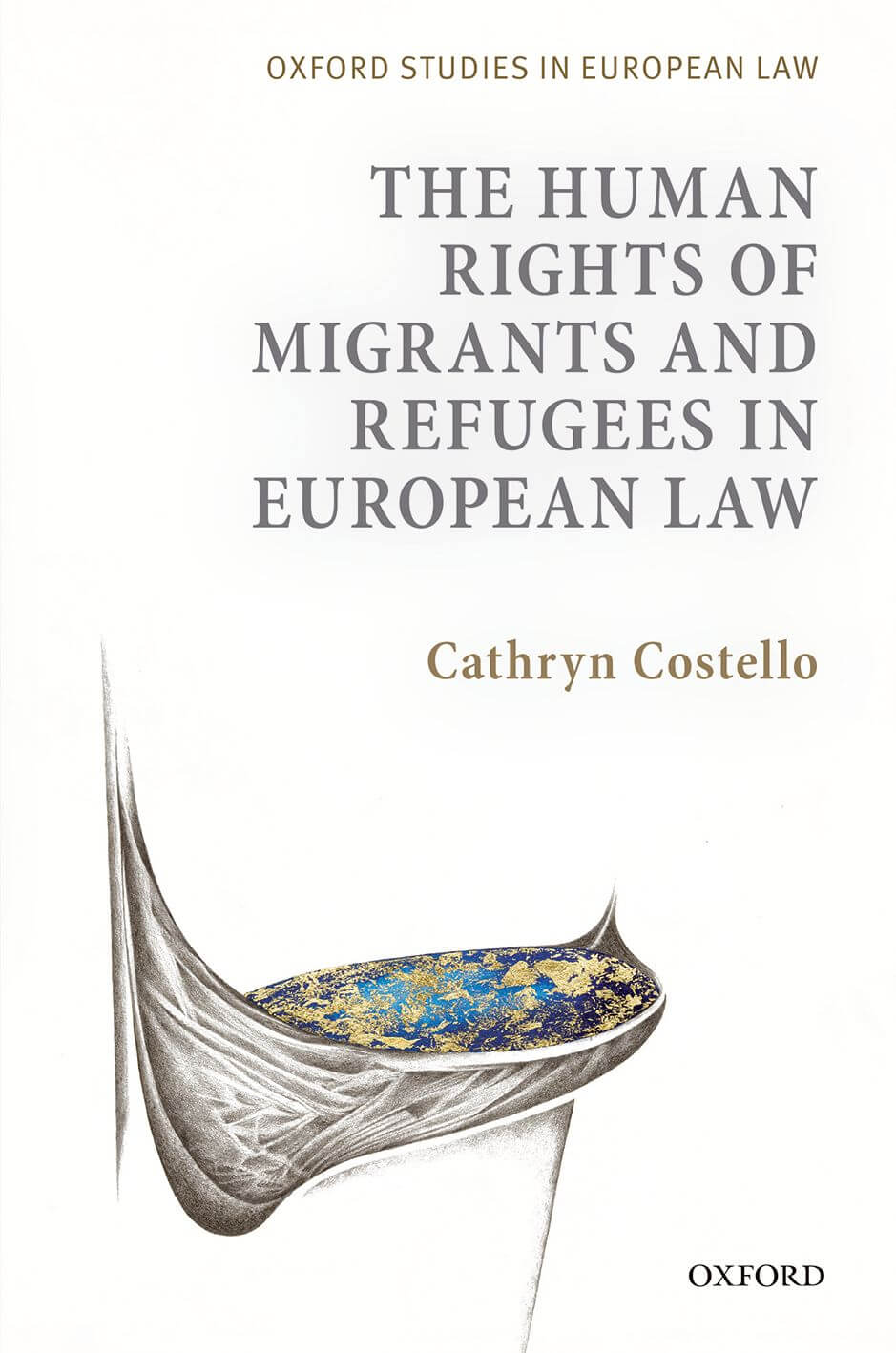New Publication: The Human Rights of Migrants and Refugees in European Law by OxHRH Associate Dr Cathryn Costello