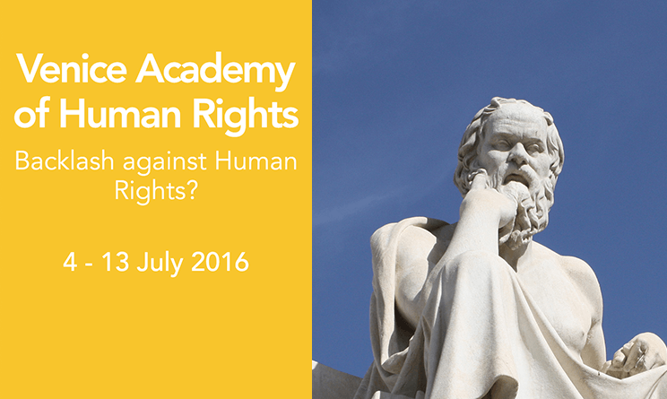 The Venice Academy of Human Rights-'Backlash Against Human Rights?'