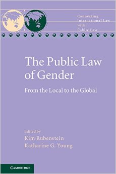 New Publication: The Public Law of Gender: From Local to Global-Katharine G Young and Kim Rubenstein (eds)