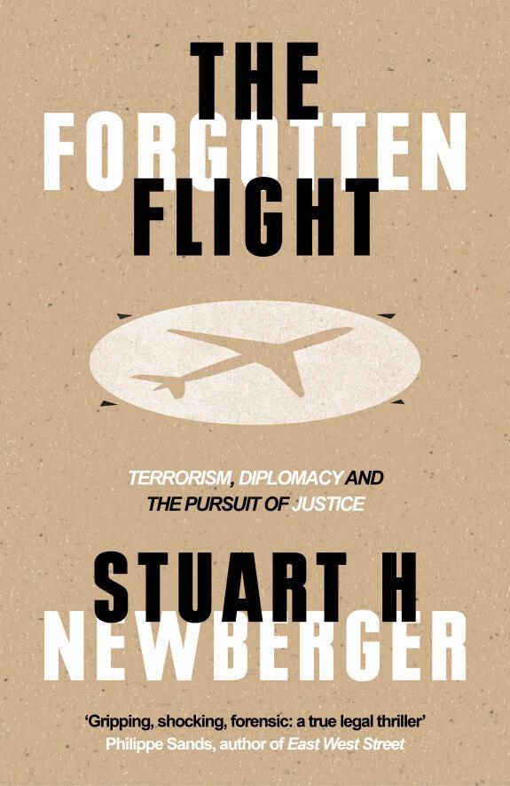Book Colloquium:   The Forgotten Flight: Terrorism, Diplomacy and the Pursuit of Justice