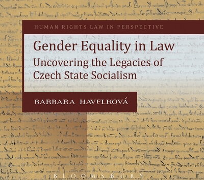 BOOK LAUNCH: Gender Equality in Law: Uncovering the Legacies of Czech State Socialism – Barbara Havelková (Oxford)