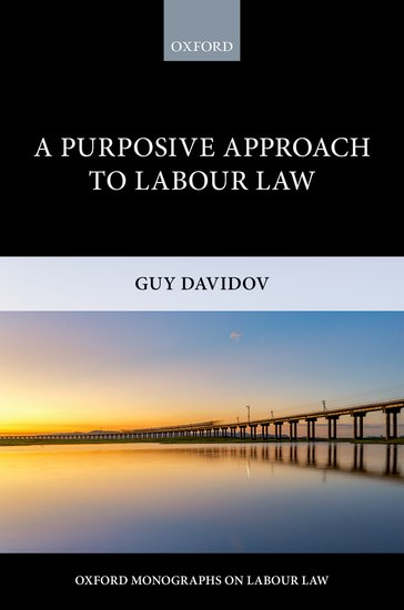 New Publication: Guy Davidov A Purposive Approach to Labour Law (OUP, 2018)