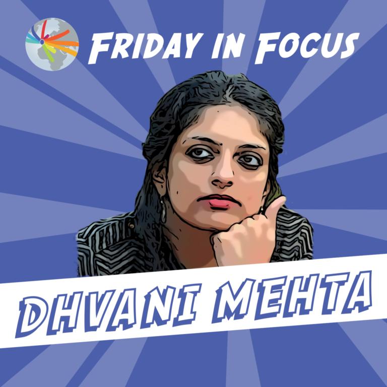Friday in Focus: Dhvani Mehta