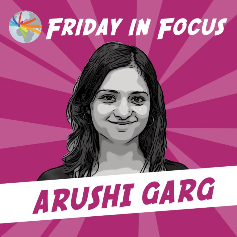 Friday in Focus: Arushi Garg