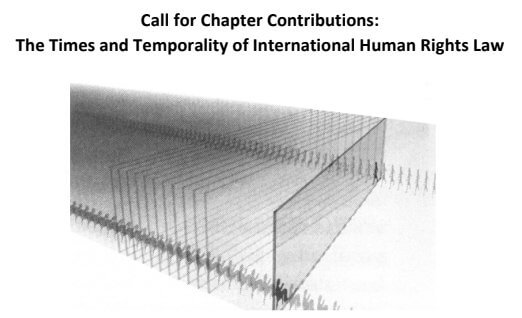 Call for Chapter Contributions:  The Times and Temporality of International Human Rights Law