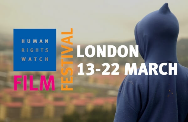 Human Rights Watch Film Festival London, 13-22 March