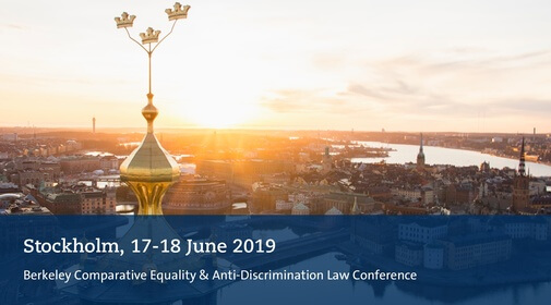 Berkeley Comparative Equality and Anti-Discrimination Law Study Group Annual Conference, Stockholm University