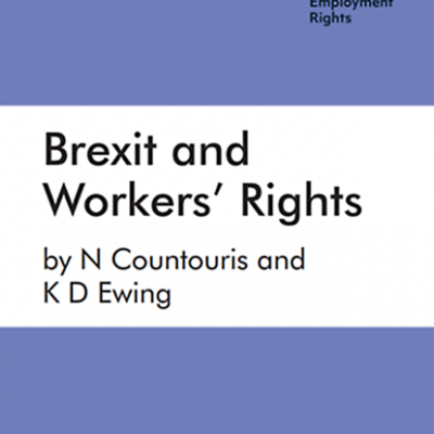 Brexit and Workers' Rights Report by Professors Nicola Countouris & Keith Ewing