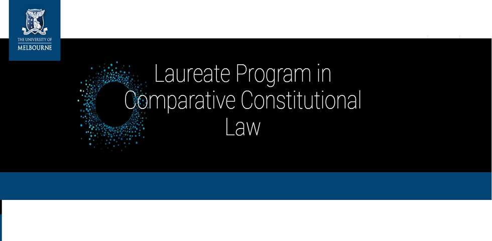 Employment Opportunity: Postdoctoral Fellow in ARC Laureate Program in Comparative Constitutional Law at Melbourne Law School, University of Melbourne