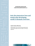 Anti-discrimination laws and work in the developing world: A thematic overview(Background Paper for the World Development Report 2013 2013)