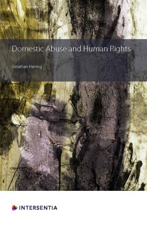 New book from OxHRH Associate Jonathan Herring: Domestic Abuse and Human Rights