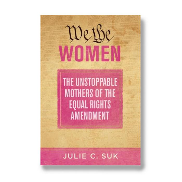 New Book – We the Women: The Unstoppable Mothers of the Equal Rights Amendment