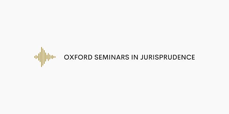 Oxford Seminars in Jurisprudence: Kimberley Brownlee (UBC)