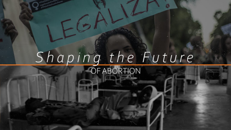 Shaping the Future of Abortion